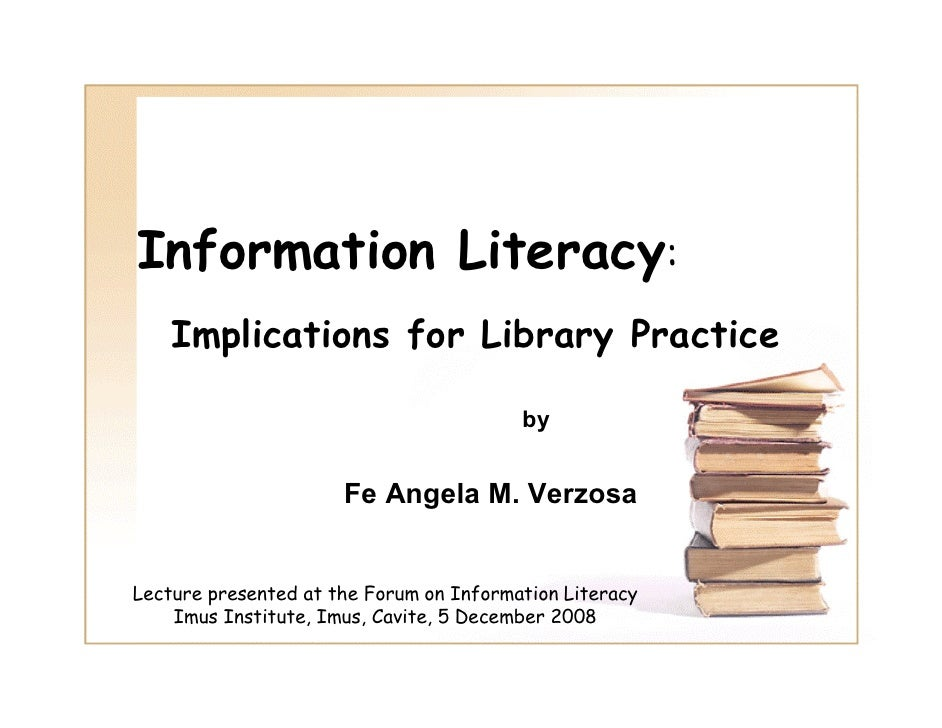 Information Literacy:     Implications for Library Practice                                           by                  ...