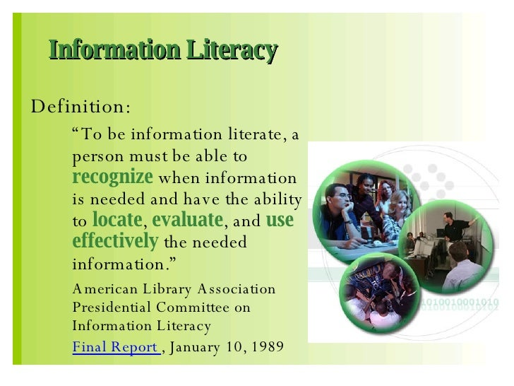 """<ul><li>Definition: </li></ul><ul><ul><li>""""To be information literate, a person must be able to  recognize  when informati..."""