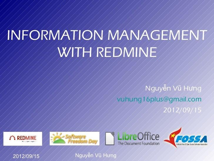 INFORMATION MANAGEMENT      WITH REDMINE                                     Nguyễn Vũ Hưng                              v...