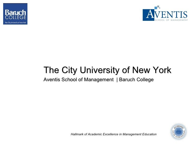 The City University of New York Aventis School of Management  | Baruch College Hallmark of Academic Excellence in Manageme...