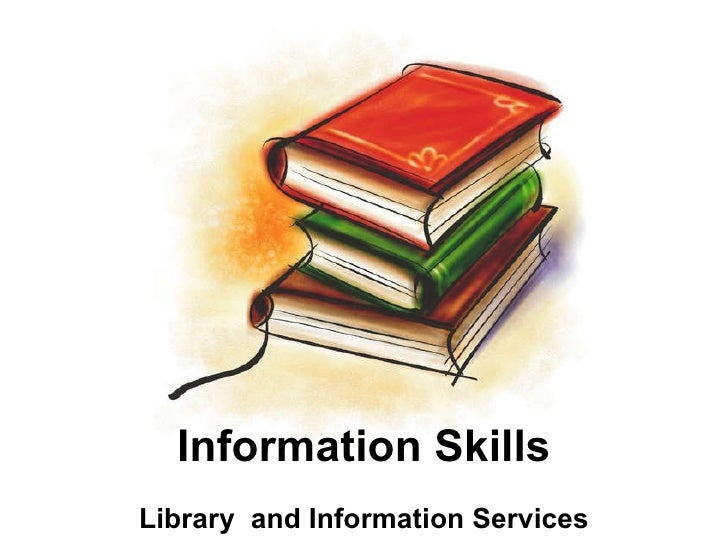 Information Skills Library  and Information Services