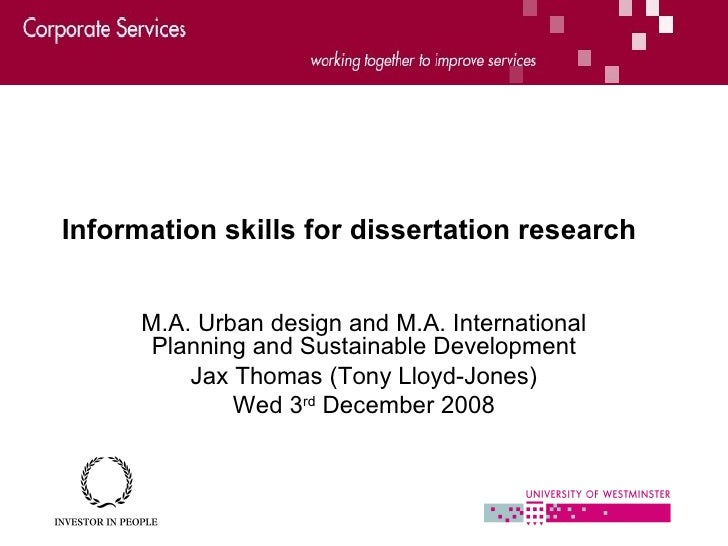 Information skills for dissertation research M.A. Urban design and M.A. International Planning and Sustainable Development...