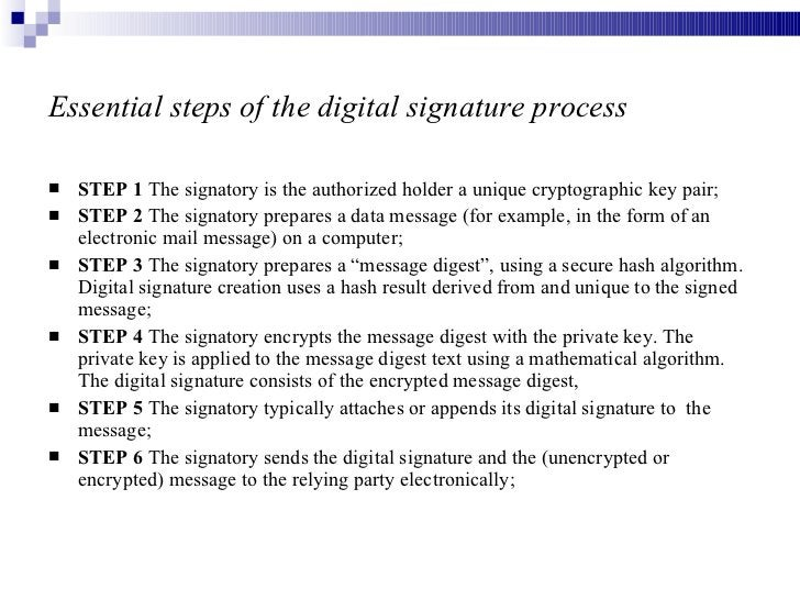 Essential steps of the digital signature process   <ul><li>STEP 1  The signatory is the authorized holder a unique cryptog...