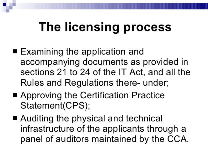 The licensing process <ul><li>Examining the application and accompanying documents as provided in sections 21 to 24 of the...