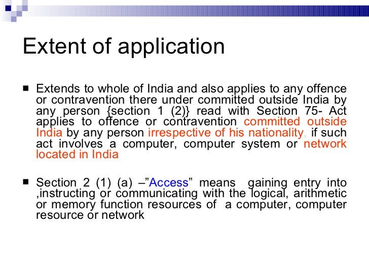 Extent of application <ul><li>Extends to whole of India and also applies to any offence or contravention there under commi...
