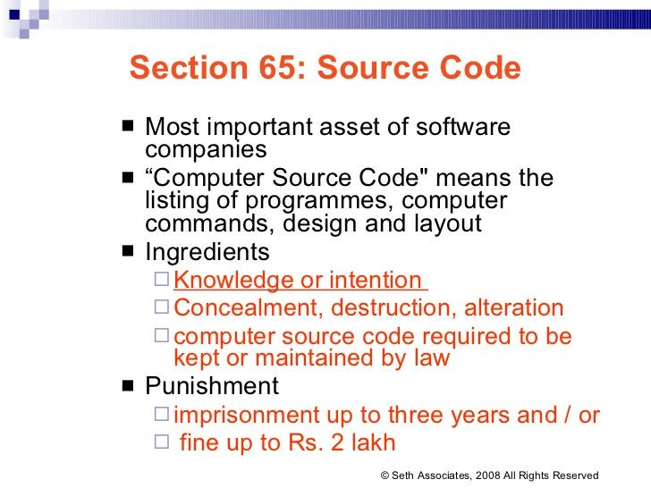 "Section 65: Source Code <ul><li>Most important asset of software companies </li></ul><ul><li>"" Computer Source Code&quot; ..."