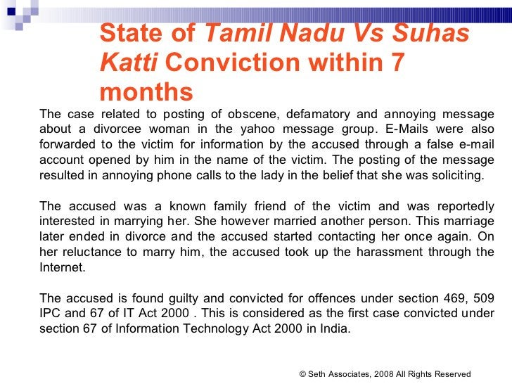 State of  Tamil Nadu Vs Suhas Katti  Conviction within 7 months The case related to posting of obscene, defamatory and ann...