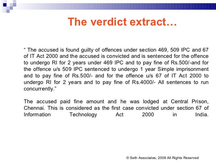"""The verdict extract… """"  The accused is found guilty of offences under section 469, 509 IPC and 67 of IT Act 2000 and the a..."""