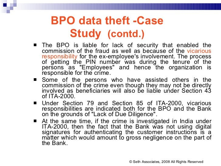 BPO data theft -Case Study  (contd.) <ul><li>The BPO is liable for lack of security that enabled the commission of the fra...