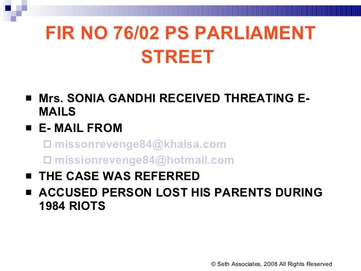FIR NO 76/02 PS PARLIAMENT STREET   <ul><li>Mrs. SONIA GANDHI RECEIVED THREATING E-MAILS </li></ul><ul><li>E- MAIL FROM  <...