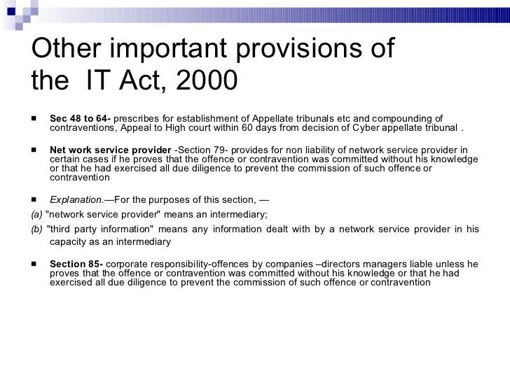 Other important provisions of the  IT Act, 2000 <ul><li>Sec 48 to 64-  prescribes for establishment of Appellate tribunals...