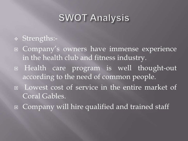 swot of fitness club Swot analysis on la fitness  swot analysis on the anytime fitness and the jetts introduction as the living quality has been continuously improved in recent years,together with the widely spread sense of keeping fit,fitness clubs are becoming more and more popular in australiaamong all those fitness companies,the anytime fitness and the jetts are the most rapidly growing ones ,which both .