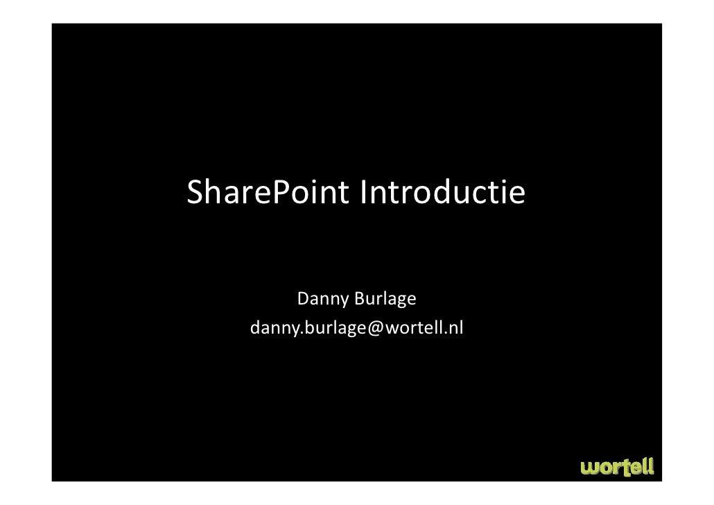 SharePointIntroductie           DannyBurlage     danny.burlage@wortell.nl