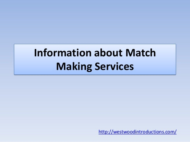 Information about Match  Making Services  http://westwoodintroductions.com/