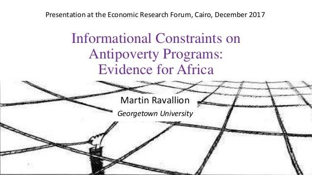 Informational Constraints on Antipoverty Programs: Evidence for Africa Martin Ravallion Georgetown University Presentation...
