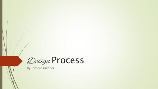 Design Process By Tamara Mitchell