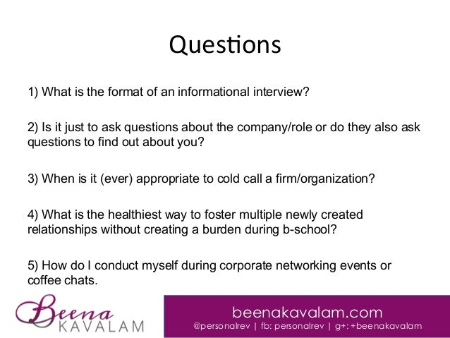 17. Ques:ons 1) What Is The Format Of An Informational Interview?