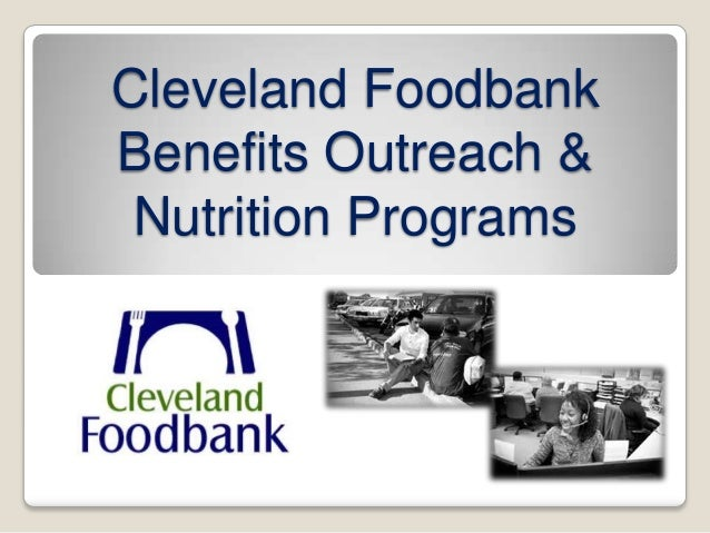 Cleveland Foodbank Benefits Outreach & Nutrition Programs