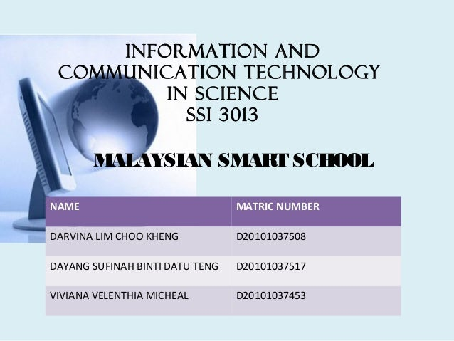 Information and Communication Technology         in science           SSI 3013       MALAYSIAN SMART SCHOOLNAME           ...