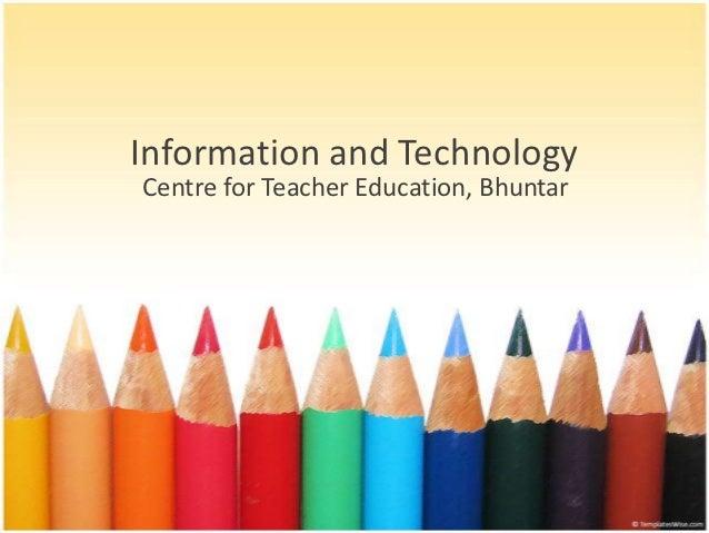 Information and TechnologyCentre for Teacher Education, Bhuntar