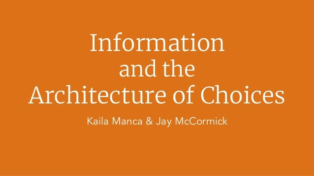 Information and the Architecture of Choices Kaila Manca & Jay McCormick