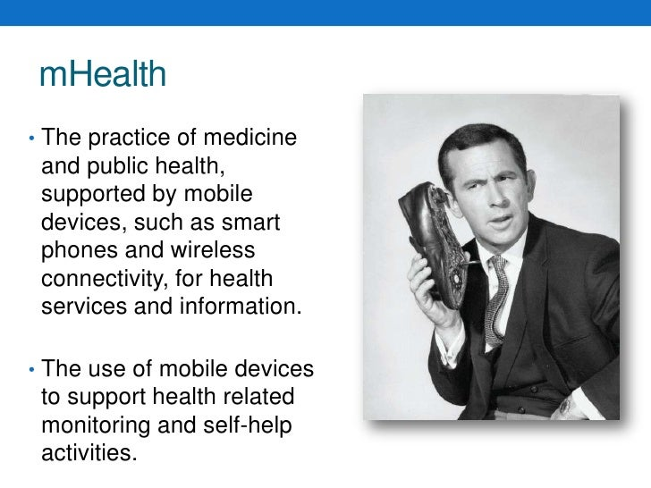 mHealth<br />The practice of medicine and public health, supported by mobile devices, such as smart phones and wireless co...