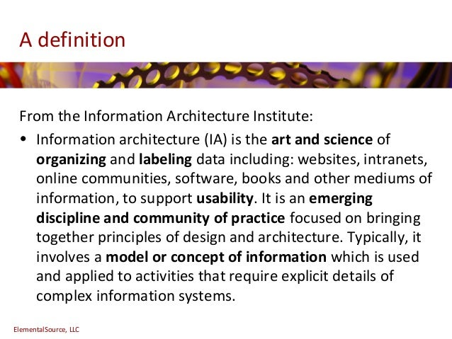 ElementalSource, LLC; 3. A Definition From The Information Architecture  Institute: ...