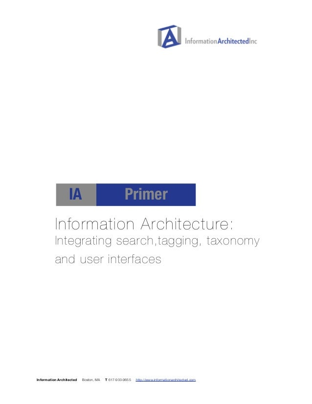 !!!!!!!!  !  IA Primer  Information Architecture:  Integrating search,tagging, taxonomy  and user interfaces  !!  Informat...