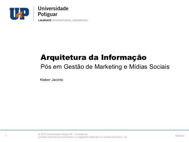 Arquitetura da Informação    Pós em Gestão de Marketing e Mídias Sociais    Kleber Jacinto1                               ...