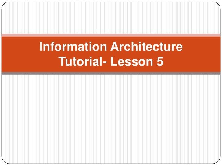 Information Architecture    Tutorial- Lesson 5