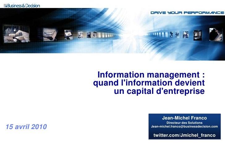 Information management :                 quand l'information devient                      un capital d'entreprise         ...