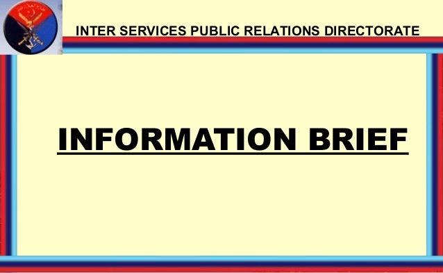 INTER SERVICES PUBLIC RELATIONS DIRECTORATE  INFORMATION BRIEF