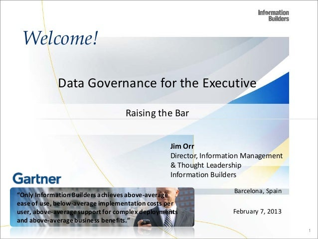 Welcome!             Data Governance for the Executive                                  Raising the Bar                   ...