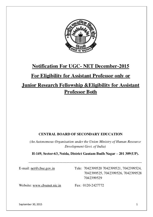 September 30, 2015 1 Notification For UGC- NET December-2015 For Eligibility for Assistant Professor only or Junior Resear...