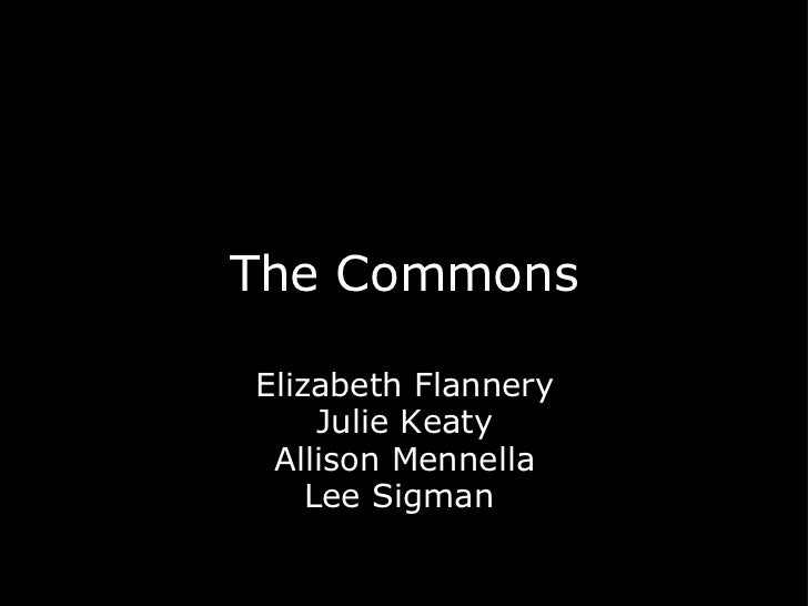 The Commons Elizabeth Flannery Julie Keaty Allison Mennella Lee Sigman