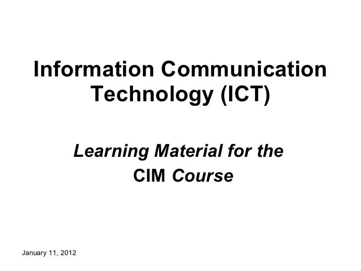 Information Communication Technology (ICT) Learning Material for the  CIM  Course