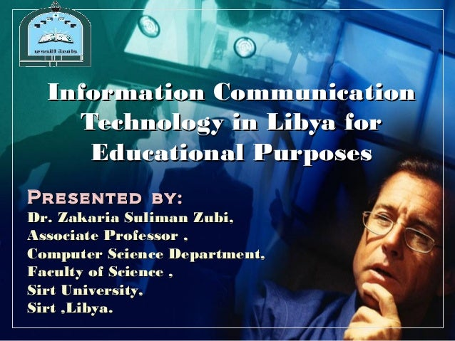 L O G O  Information Communication    Technology in Libya for     Educational PurposesPresented by:Dr. Zakaria Suliman Zub...