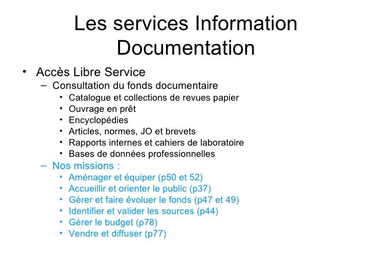 Les services Information Documentation <ul><li>Accès Libre Service </li></ul><ul><ul><li>Consultation du fonds documentair...