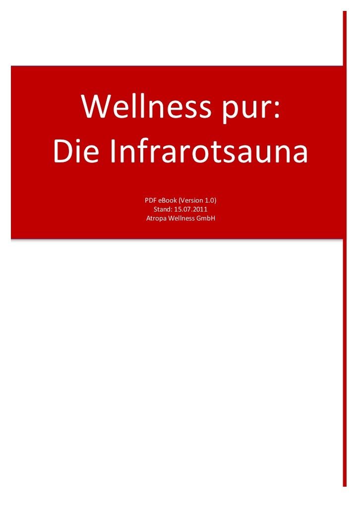 Wellness	  pur:	  	  	  Die	  Infrarotsauna	                             	            PDF	  eBook	  (Version	  1.0)	      ...