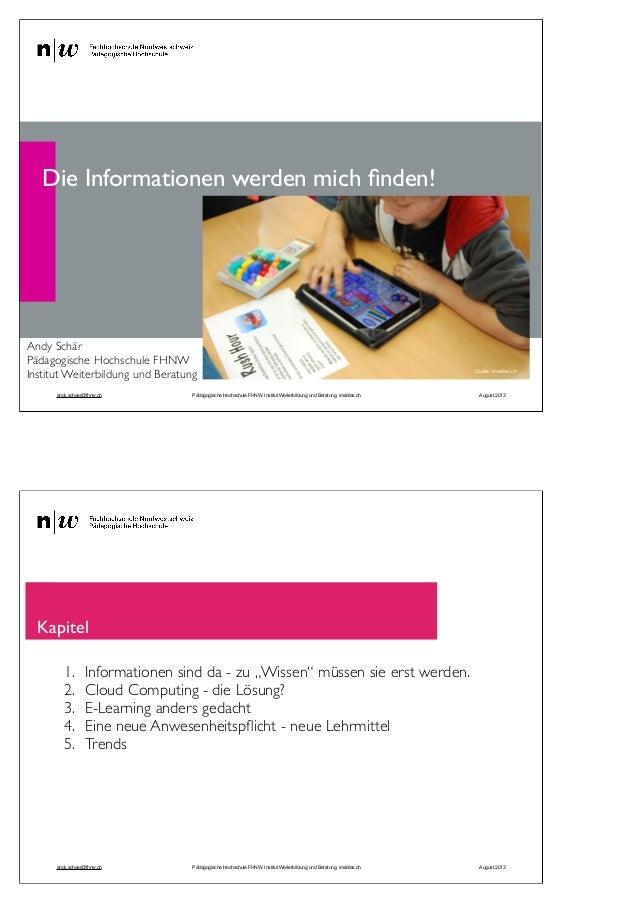 Die Informationen werden mich finden! 1 Andy Schär Pädagogische Hochschule FHNW Institut Weiterbildung und Beratung Quelle:...