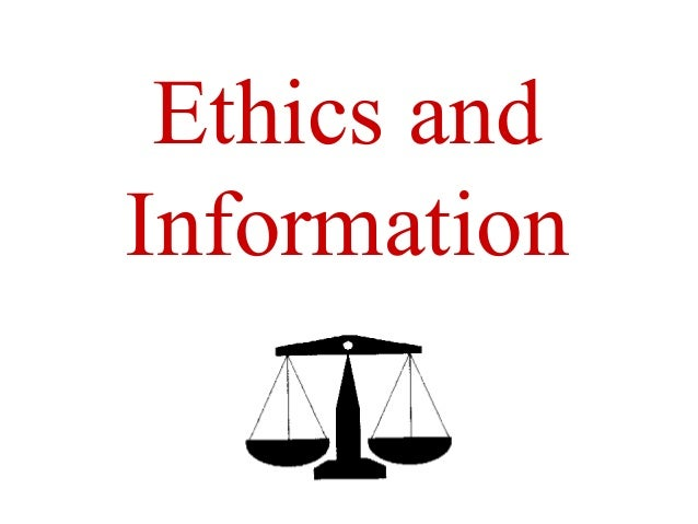 ethics in information society Transcript of ethics in an information society ethical analysis identify and describe the clearly facts define the conflicts or dilemma and identify the high-order value identify the stakeholders identify the option you can reasonably take identify the potential consequences of your options.