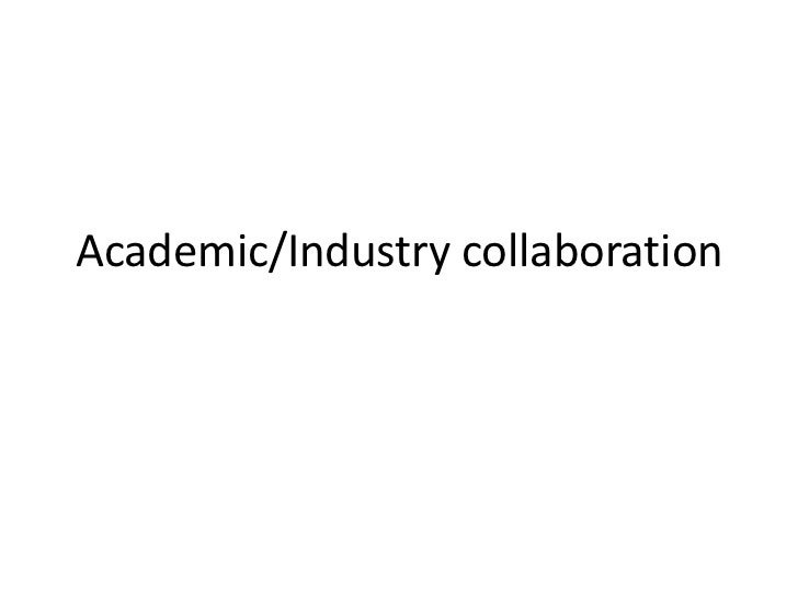 Academic/Industry collaboration