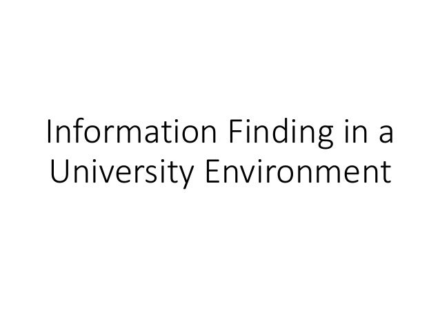Information Finding in a University Environment