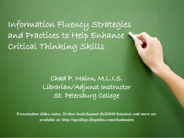 encourage critical thinking skills Teaching strategies to help promote critical thinking the 1995, volume 22, issue 1, of the journal, teaching of psychology , is devoted to the.
