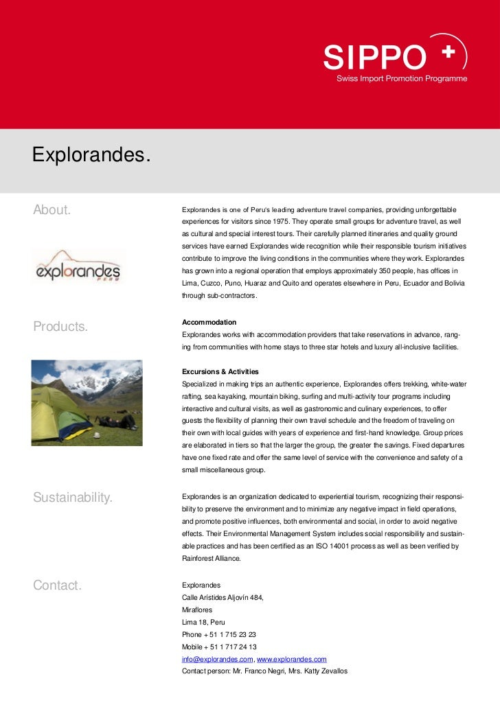 Explorandes.About.            Explorandes is one of Peru's leading adventure travel companies, providing unforgettable    ...