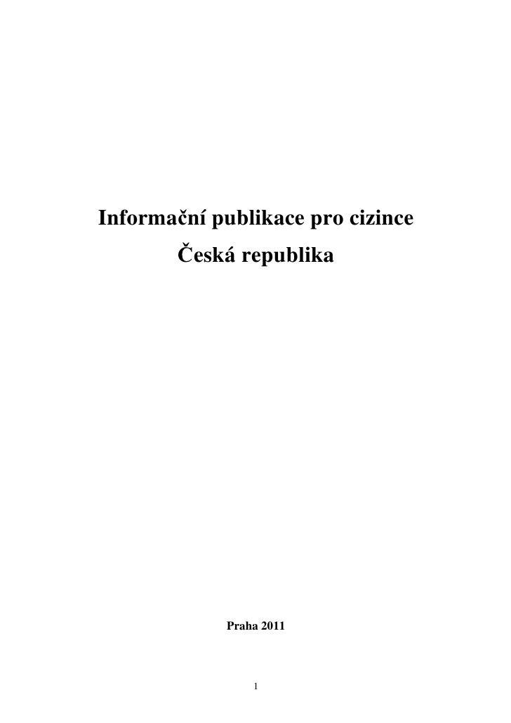 Informační publikace pro cizince        Česká republika             Praha 2011                 1