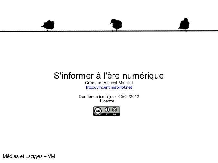 Sinformer à lère numérique                             Créé par :Vincent Mabillot                             http://vince...