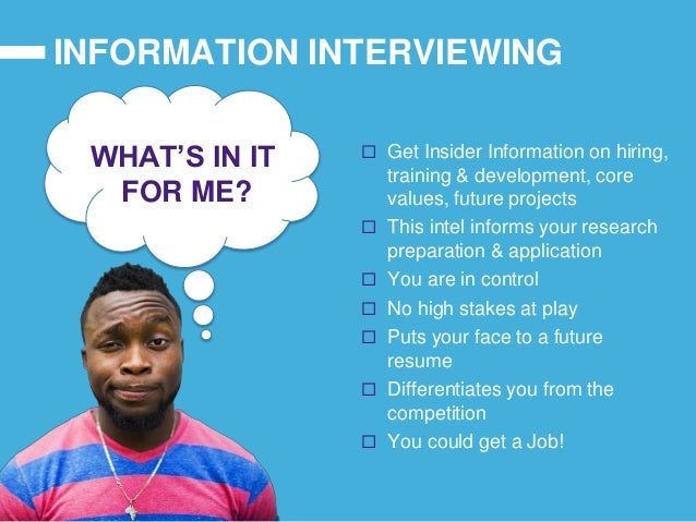 Information interview your way to a Job PowerPoint Presentation