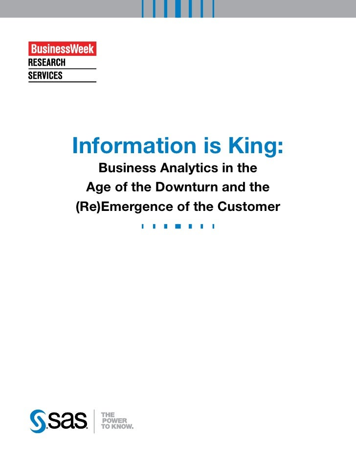 Information is King:    Business Analytics in the   Age of the Downturn and the (Re)Emergence of the Customer