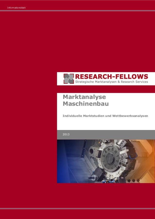 Informationsblatt Marktanalyse Maschinenbau Individuelle Marktstudien und Wettbewerbsanalysen 2013